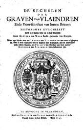 De seghelen der graven van Vlaendren ende voor-schriften van hunne brieven