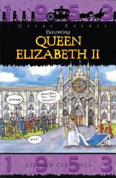 The Coronation Of Queen Elizabeth: Great Events