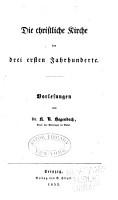Die christliche Kirche der drei ersten Jahrhunderte PDF