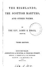 The Highlands  the Scottish martyrs  and other poems PDF