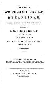 Georgius Phrantzes, Ioannes Cananus, Ioannes Anagnostes