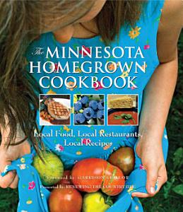 The Minnesota Homegrown Cookbook