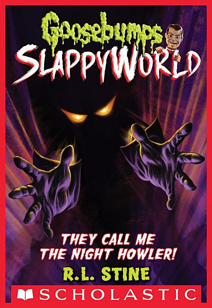 Download They Call Me the Night Howler   Goosebumps SlappyWorld  11  Book