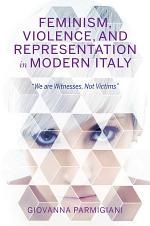 Feminism, Violence, and Representation in Modern Italy