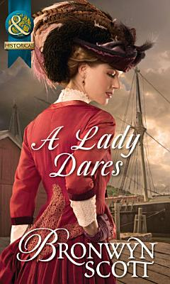 A Lady Dares  Mills   Boon Historical   Ladies of Impropriety  Book 3  PDF