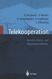 Telekooperation: Verteilte Arbeits- und Organisationsformen