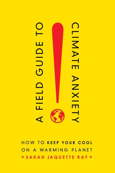 Download A Field Guide to Climate Anxiety Book