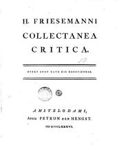 H. Friesemanni Collectanea critica. [Preceded by] P. Virgilii Maronis Ciris [and] Publii Virgilii Maronis Culex