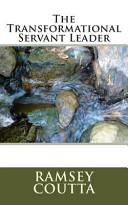 The Transformational Servant Leader