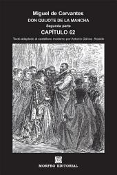 DON QUIJOTE DE LA MANCHA. CAPÍTULOS ESCOGIDOS. Segunda parte. Capítulo 62 (texto adaptado al castellano moderno por Antonio Gálvez Alcaide)