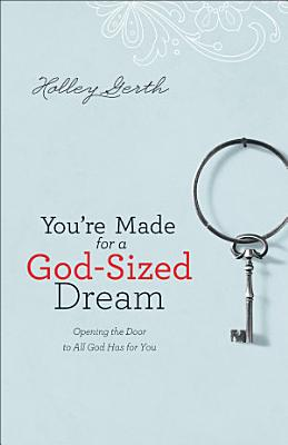 You re Made for a God Sized Dream