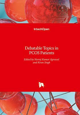 Debatable Topics in PCOS Patients
