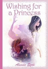 Wishing for a Princess: Children's Fairy Tale