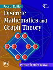 DISCRETE MATHEMATICS AND GRAPH THEORY: Edition 4