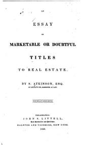 An Essay on Marketable Or Doubtful Titles to Real Estate