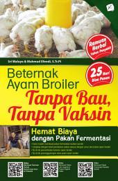 Beternak Ayam Broiler Tanpa Bau, Tanpa Vaksin