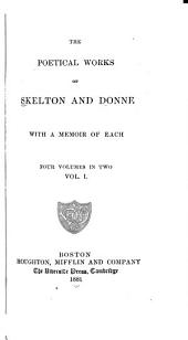 The Poetical Works of Skelton and Donne: With a Memoir of Each, Volumes 1-2