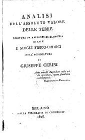 Analisi dell'assoluto valore delle terre, derivata da rapporti di economia rurale e scogli fisico-chimici dell agricoltura. - Milano, Tipogr. de commercio 1826