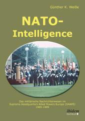NATO-Intelligence: Das militärische Nachrichtenwesen im Supreme Headquarters Allied Powers Europe (SHAPE): 1985 - 1989