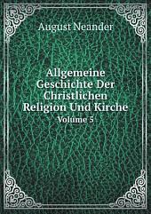 Allgemeine Geschichte Der Christlichen Religion Und Kirche: Band 1,Teile 1-3