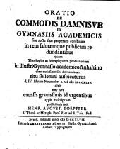 Oratio de commodis damnisve ex Gymnasiis academicis