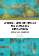 Conquest, Constitutionalism and Democratic Contestations