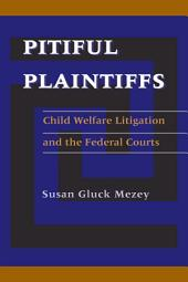 Pitiful Plaintiffs: Child Welfare Litigation and the Federal Courts