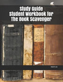 Study Guide Student Workbook for the Book Scavenger