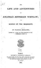 The Life and Adventures of Jonathan Jefferson Whitlaw: Or, Scenes on the Mississippi