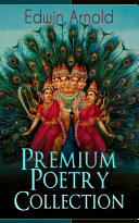 Edwin Arnold: Premium Poetry Collection