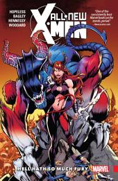 All-New X-Men: Inevitable Vol. 3 - Hell Hath So Much Fury