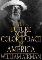 The Future of the Colored Race in America PDF