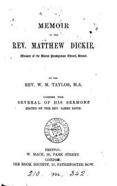 Memoir of the rev. Matthew Dickie. Together with several of his sermons, ed. by J. Davis