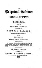 The Perpetual Balance; Or, Book-keeping by Double Entry, Etc