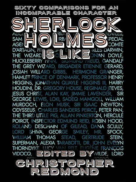Download Sherlock Holmes Is Like  Sixty Comparisons for an Incomparable Character Book