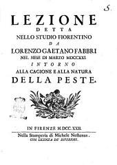Lezione detta nello Studio fiorentino da Lorenzo Gaetano Fabbri nel mese di marzo 1721 intorno alla cagione e alla natura della peste
