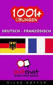 1001+ Übungen Deutsch - Französisch