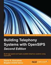 Building Telephony Systems with OpenSIPS: Edition 2