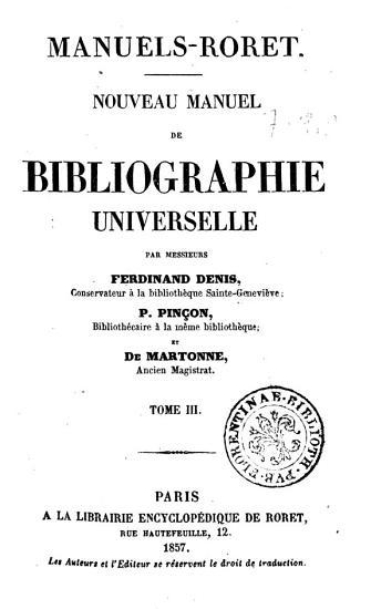 Nouveau manuel de bibliographie universelle par messieurs Ferdinand Denis  P  Pincon et de Martonne PDF