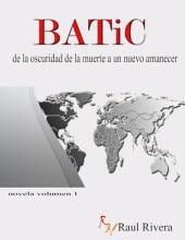 BATiC: de la oscuridad de la muerte a un nuevo amanecer
