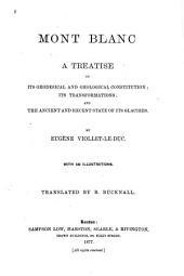 Le Massif du Mont Blanc : étude sur sa constitution géodésique et géologique, sur ses transformations et sur l'état ancien et moderne de ses glaciers