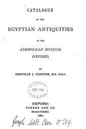 Catalogue of the Egyptian antiquities in the Ashmolean museum, Oxford