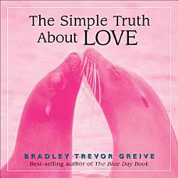 The Simple Truth About Love Book PDF