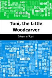 Toni, the Little Woodcarver