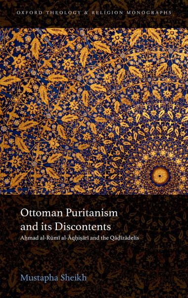 Ottoman Puritanism and its Discontents Pdf Book