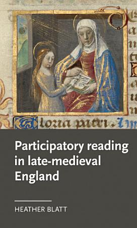 Participatory reading in late medieval England PDF