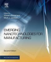 Emerging Nanotechnologies for Manufacturing PDF