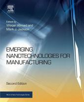 Emerging Nanotechnologies for Manufacturing: Edition 2