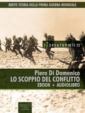 Breve storia della Prima Guerra Mondiale vol.2 (ebook + audiolibro): Lo scoppio del conflitto
