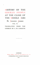 History of the German People at the Close of the Middle Ages: Volume 6